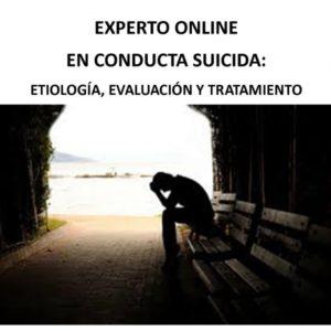 EXPERTO ONLINE EN CONDUCTA SUICIDA: ETIOLOGÍA, EVALUACIÓN Y TRATAMIENTO
