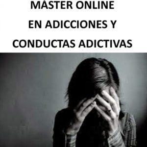 MÁSTER ONLINE EN ADICCIONES Y CONDUCTAS ADICTIVAS